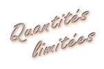 Quantités limitées